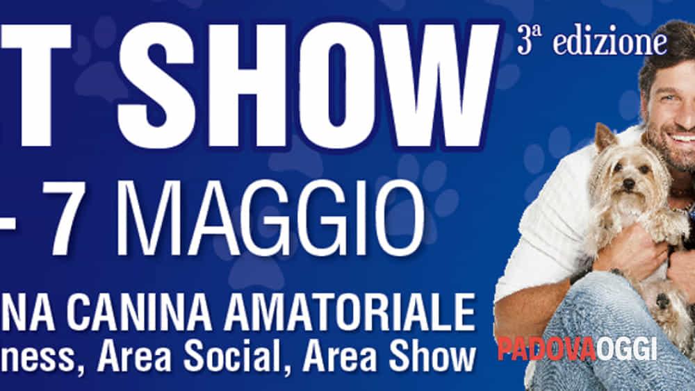 Pet Show al centro commerciale Airone di Monselice il 6 e 7 maggio 2017 Eventi a Padova