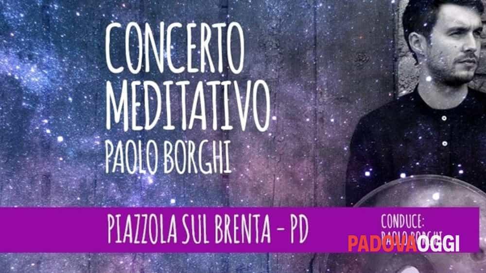 Concerto meditativo con paolo borghi a piazzola sul brenta for Fiera piazzola sul brenta 2017